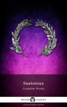Suetonius - Delphi Complete Works of Suetonius (Illustrated) [eKönyv: epub, mobi]