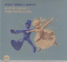 Borbély Mihály Quartet - GYERE HOZZÁM ESTÉRE CD BORBÉLY MIHÁLY QUARTET