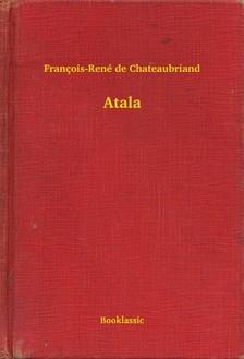 Chateaubriand François-René de - Atala [eKönyv: epub, mobi]