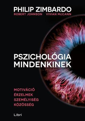 Zimbardo, Philip G. - Johnson, Robert L. - McCann, Vivian - Pszichológia mindenkinek 3. - Motiváció - Érzelmek - Személyiség - Közösség