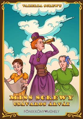 Valeria Screwy - Miss Screwy csavaros árvái