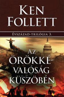 Ken Follett - Az örökkévalóság küszöbén