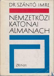Szántó Imre - Nemzetközi katonai almanach [antikvár]