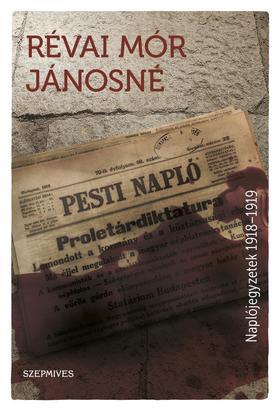 Révai Mór Jánosné - Naplójegyzetek 1918-1919