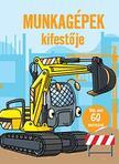 Szalay Könyvkiadó - Munkagépek kifestője - több mint 60 db matricával
