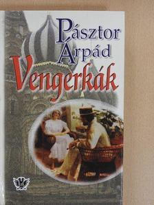 Pásztor Árpád - Vengerkák [antikvár]