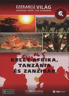 KELET-AFRIKA, TANZÁNIA ÉS ZANZIBÁR - EZERARCÚ VILÁG 6. - DVD -
