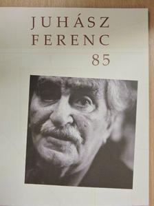 Baranyi Ferenc - Juhász Ferenc 85 [antikvár]