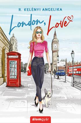 R. Kelényi Angelika - London, love (novella) [eKönyv: epub, mobi]
