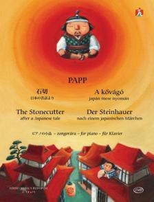 Papp Lajos - A KŐVÁGÓ JAPÁN MESE NYOMÁN ZONGORÁRA