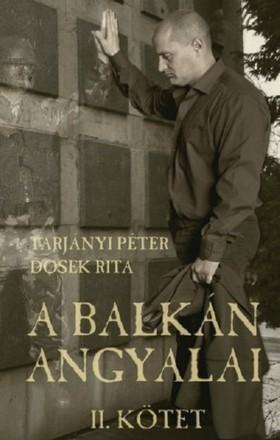 TARJÁNYI PÉTER - DOSEK RITA - A Balkán angyalai II. rész
