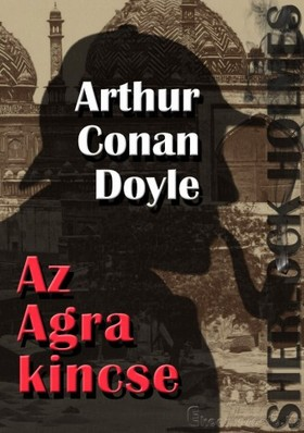 Arthur Conan Doyle - Sherlock Holmes - Az Agra kincse [eKönyv: epub, mobi]