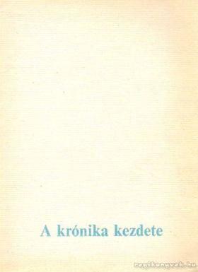 Gyevi Károly - A krónika kezdete [antikvár]