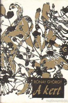 RÓNAY GYÖRGY - A kert [antikvár]