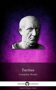 Tacitus - Delphi Complete Works of Tacitus (Illustrated) [eKönyv: epub, mobi]