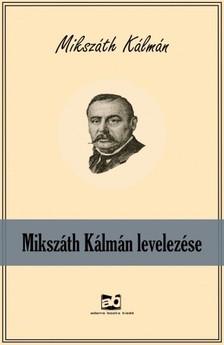 MIKSZÁTH KÁLMÁN - Mikszáth Kálmán levelezése [eKönyv: epub, mobi]