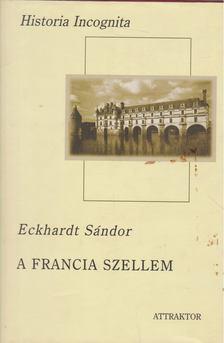 Eckhardt Sándor - A francia szellem [antikvár]