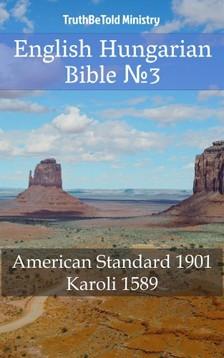 TruthBeTold Ministry, Joern Andre Halseth, Gáspár Károli - English Hungarian Bible 3 [eKönyv: epub, mobi]