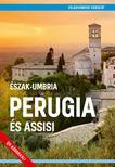 Észak-Umbria Perugia és Assisi