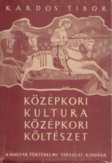 Kardos Tibor - Középkori kultúra, középkori költészet [antikvár]
