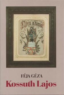 FÉJA GÉZA - Kossuth Lajos [antikvár]