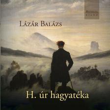 Lázár Balázs - H. úr hagyatéka