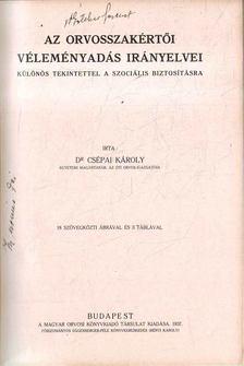Csépai Károly dr. - Az orvosszakértői véleményadás irányelvei [antikvár]