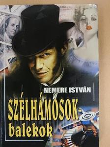 Nemere István - Szélhámosok-balekok [antikvár]
