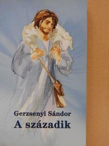 Gerzsenyi Sándor - A századik [antikvár]