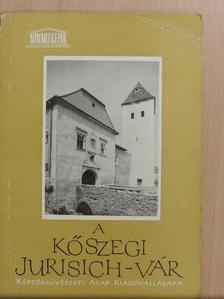 Gergelyffy András - A kőszegi Jurisich-vár [antikvár]