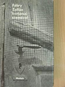 Illyés Gyula - Fábry Zoltán kortársai szemével [antikvár]