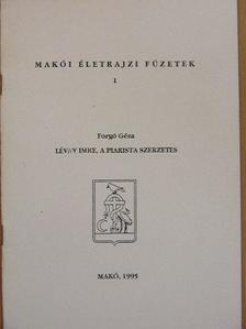Forgó Géza - Lévay Imre, a piarista szerzetes [antikvár]