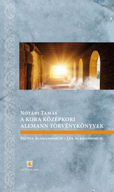 Nótári Tamás - A kora középkori alemann törvénykönyvek