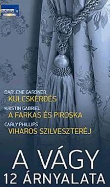 Darlene Gardner-Kristin Gabriel-Carly Phillips - A vágy 12 árnyalata