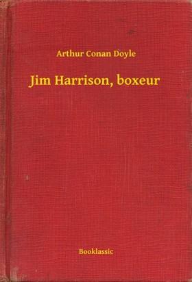 Arthur Conan Doyle - Jim Harrison, boxeur [eKönyv: epub, mobi]