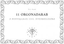 DELI ÁRPÁD - 11 orgonadarab a honfoglalás 1111. évfordulójára