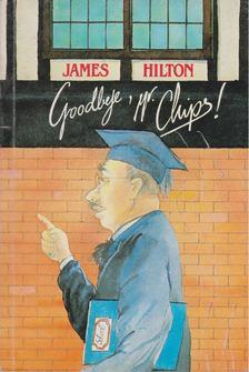 James Hilton - Goodbye, Mr. Chips! [antikvár]