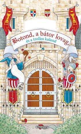 Mesevár - Botond, a bátor lovag, és a trollos kaland