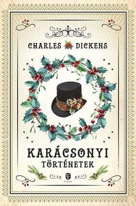 Charles Dickens - Karácsonyi történetek