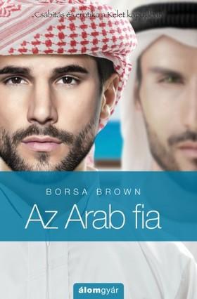 Borsa Brown - Az Arab fia (Arab 5.) - Csábítás és erotika a Kelet kapujában