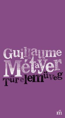 Métayer, Guillaume - Türelemüveg