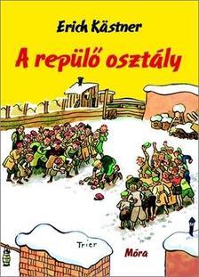 Erich Kastner - A REPÜLŐ OSZTÁLY (22. kiadás)