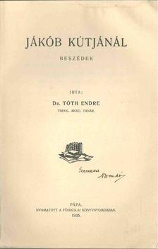 Tóth Endre - Jákób kútjánál (dedikált) [antikvár]