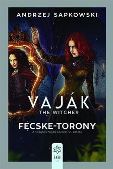 Andrzej Sapkowski - Vaják VI. -  Fecske-torony