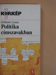 Gombár Csaba - Politika címszavakban [antikvár]