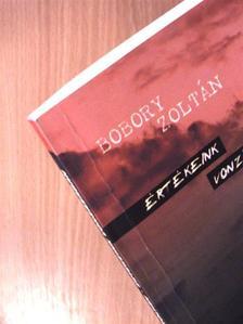 Bobory Zoltán - Értékeink vonzásában [antikvár]