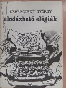 Debreczeny György - Elodázható elégiák (dedikált példány) [antikvár]