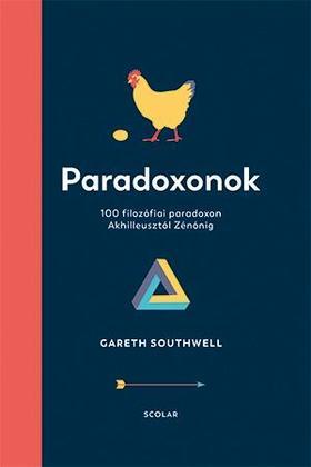 Gareth Southwell - Paradoxonok - 100 filozófiai paradoxon Akhilleusztól Zénónig