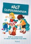 Szeghy Karolina - Nagy szupererőkönyvem [eKönyv: pdf]