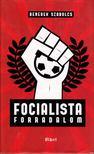Benedek Szabolcs - Focialista forradalom [antikvár]